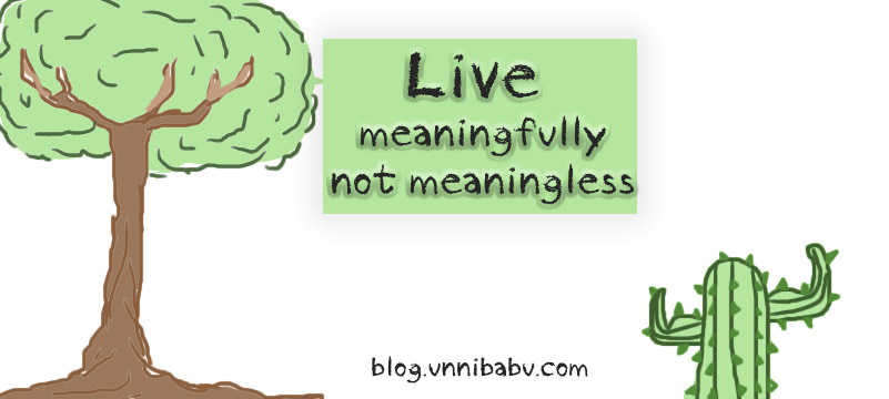 Live meaningfully not meaningless, giant tree and cactus