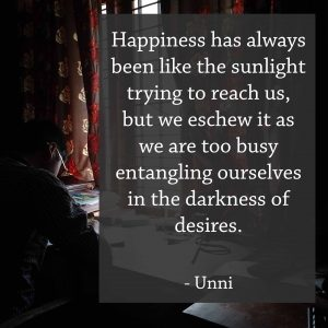 happiness and peace we eschew, unni babu writing about a quote based on his life experience