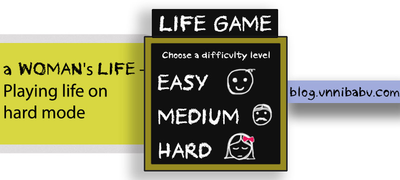 A Woman's life — playing life on hard mode