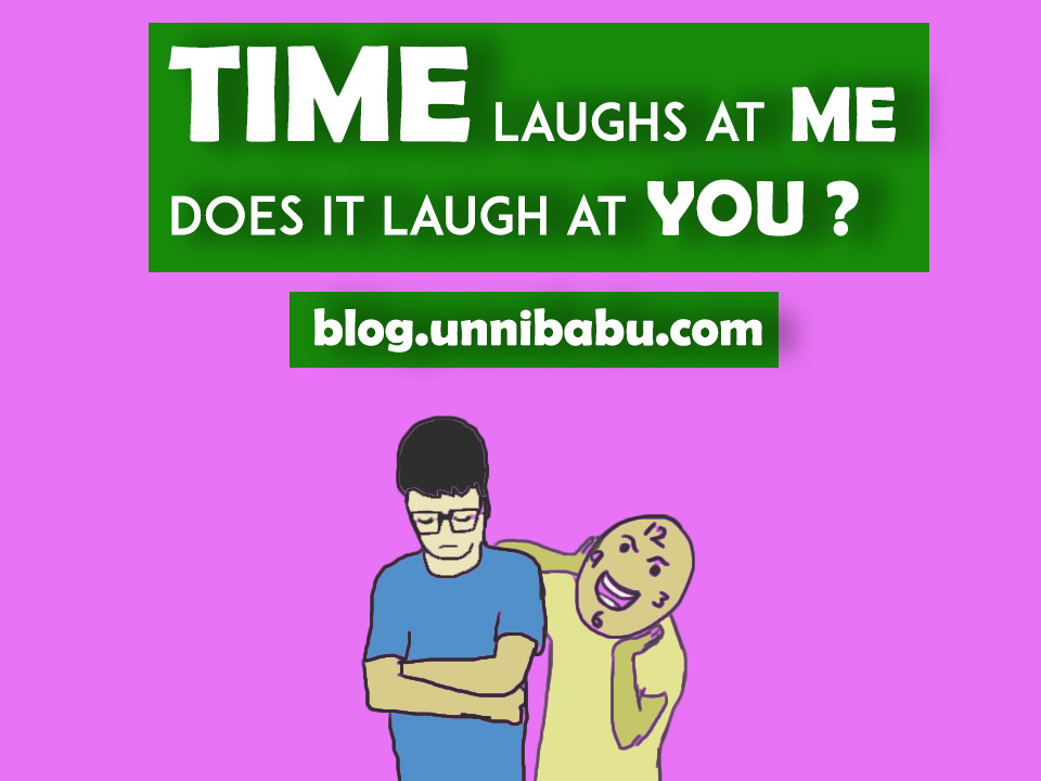 time laughs at me unni blog