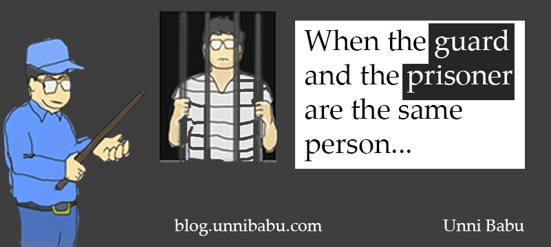 When the guard and the prisoner are the same person, a jail guard and prisoner