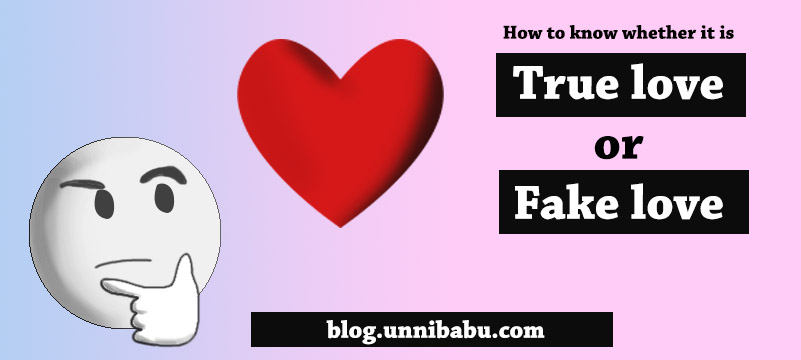 How to know whether it is true love or fake love