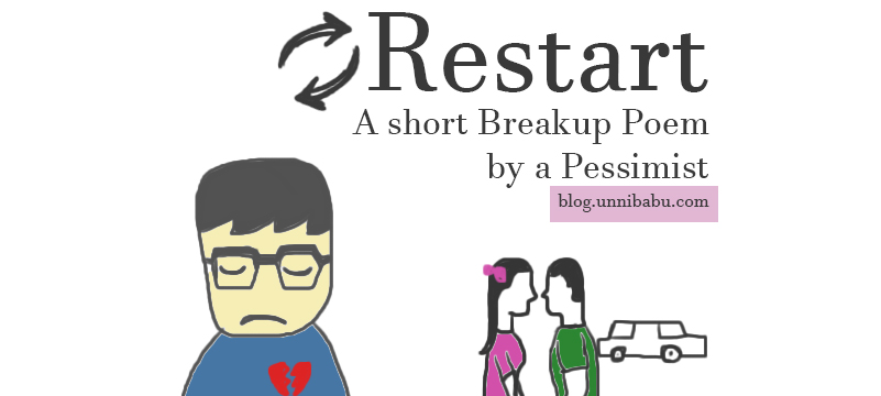 Restart - A Short Breakup Poem By A Pessimist