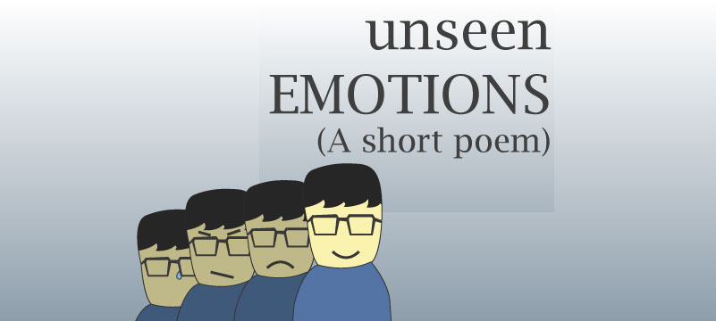 Unseen emotions poem | An unexplored side of life