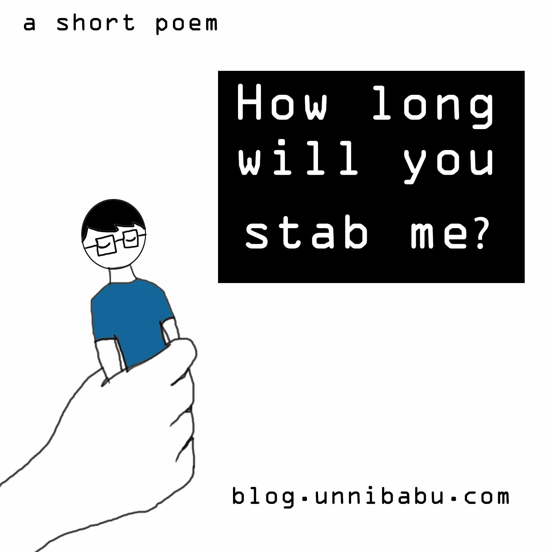 how long will you stab me poem